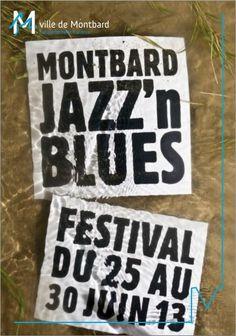 Festival de Jazz et de Blues à Montbard. Du 25 au 30 juin 2013 à Montbard. Création graphique : Franck Dujoux