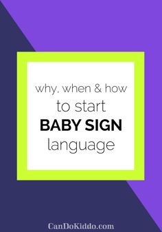 Why, When, and How to Start Baby Sign Language — CanDo Kiddo Sign Language For Kids, Sign Language Phrases, Sign Language Interpreter, British Sign Language, Learn Sign Language, Speech And Language, Language Lessons, Baby Language, Learn Asl Online