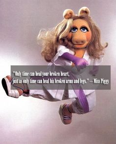 """Miss Piggy – """"Only Time"""" Quote"""