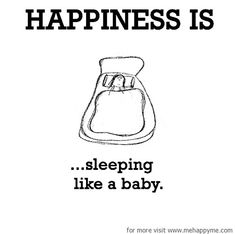 Happiness #491: Happiness is sleeping like a baby.