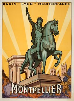 1927 the tourist attractions of Montpellier, including the famous statue of Louis XIV on horseback, the Cathedral of St. Pierre, and the Chateau d'Eau. Montpellier lies in Southern France vintage travel poster