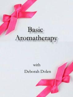 Aromatherapy Basics by Deborah Dolen