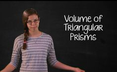 Finding the Volume of a Triangular Prism -An animation demonstrates how to find the volume of triangular prisms in this video from KCPT. In the accompanying classroom activity, students do two hands-on activities: they calculate the volume of an object in the shape of a triangular prism and design and construct a model of a roof in the shape of a triangular prism.