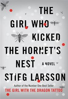 The Girl Who Kicked The Hornet's Nest (book3)  By Stieg Larsson