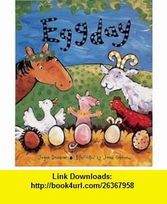 Eggday (9781862335738) Joyce Dunbar , ISBN-10: 1862335737  , ISBN-13: 978-1862335738 ,  , tutorials , pdf , ebook , torrent , downloads , rapidshare , filesonic , hotfile , megaupload , fileserve