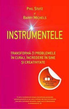 Instrumentele. Transforma-ti problemele in curaj, incredere in sine si creativitate - Stutz Michels, Phil Barry