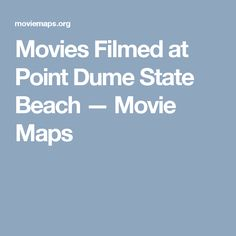 Movies Filmed at Point Dume State Beach — Movie Maps