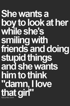 Every girl wants cute love quotes, great quotes, cute quotes for couples, boys Cute Love Quotes, Great Quotes, Quotes To Live By, Me Quotes, Inspirational Quotes, Funny Quotes, Dream Guy Quotes, Girl Quotes, Funny Couple Quotes