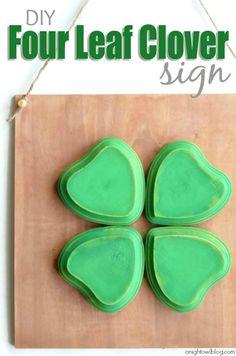 DIY St. Patrick's  : DIY Four Leaf Clover Sign |
