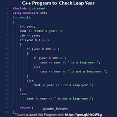 This program checks whether a year (integer) entered by the user is a leap year or not and displays Check Leap Year.  To understand this Program to Check Leap Year you should have the knowledge of following C programming topics:  C if ifelse and Nested ifels  All years which are perfectly divisible by 4 are leap years except for century years (years ending with 00) which is the leap year only it is perfectly divisible by 400. Tag your geek friend. !!  follow: @coder_forevers for more quotes… C Programming Learning, C Programming Tutorials, Ruby Programming, Machine Learning Deep Learning, Computer Programming Languages, Computer Coding, Python Programming, Computer Science, Coding For Kids