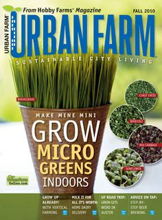 Urban Farm magazine, from the editors of Hobby Farms, will walk you down the path to self sustainability.