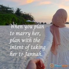 Have the intention of taking her to Paradise.   #Marriage #Paradise #Love