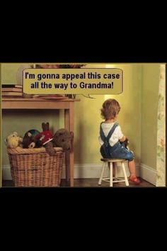 I am taking my case to grandma I Love To Laugh, Great Quotes, Little Boys, Your Child, Parenting, This Or That Questions, Humor, Exhausted, Grandparents