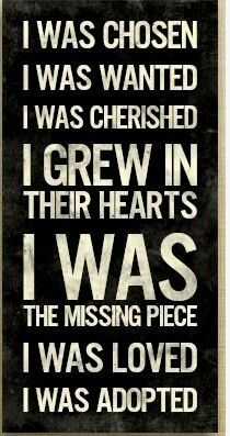 I would Love to have this sign made as a reminder to both of my Guatemalan born children that they were CHOSEN, that they were WANTED, and that they were the MISSING PIECE THAT MADE OUR FAMILY COMPLETE!!  ♥♡♥THANK GOD FOR THE ADOPTION OPTION! ♥♡♥