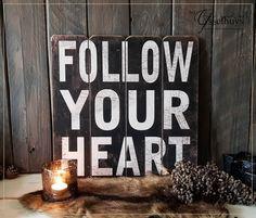 Tekst bord Follow your heart