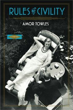 """Rules of Civility"" takes place in the 1930's, and is a great novel about a young woman living in New York City. Amor Towels's writing style was great; it seemed effortlessly creative, witty, and smooth."