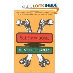 The Rule of the Bone, by Russell Banks