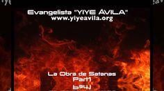 YIYE ÁVILA - La Obra De Satanas (Part1)