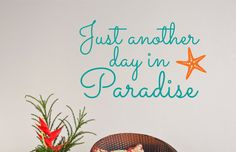Just Another Day in Paradise Wall Decal Sticker - Beach Wall Decor - Beach House Wall Art - Vacation Rental Decor - Beach Wedding - Paradise Beach Wall Decals, Wall Decals For Bedroom, Wall Decal Sticker, Paradise Quotes, Another Day In Paradise, Yellow Accent Walls, Rental Decorating, California King Bedding