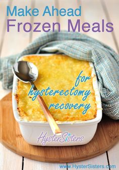 Make Ahead Frozen Meals for Hysterectomy Recovery | Pre-Op Hysterectomy HysterSisters Article