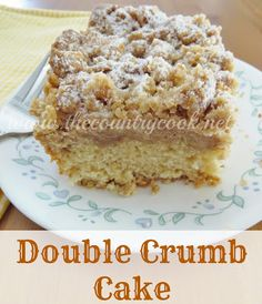 The Country Cook: Double Crumb Cake- the crumbs really didn't come together