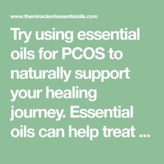 Try using essential oils for PCOS to naturally support your healing journey. Essential oils can help treat your symptoms and increase fertility! More and more women with PCOS are turning to natural remedies to help get their symptoms under control. And guess what? These remedies are working! One such remedy is essential oils. They are …