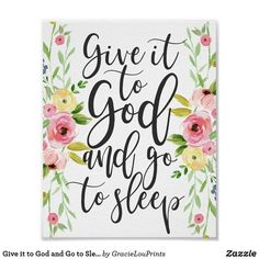 Give it to God and Go to Sleep - Floral Print - bedroom decor diy custom - April 14 2019 at Diy Home Decor Rustic, Easy Home Decor, Cheap Home Decor, Country Decor, Country Style, French Country, Farmhouse Decor, Modern Country, Boho Decor