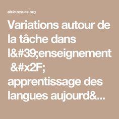 Variations autour de la tâche dans l'enseignement/ apprentissage des langues aujourd'hui
