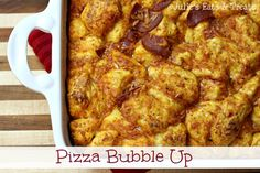 Pizza Bubble Up - Julie's Eats & Treats
