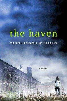 The Haven by Carol Lynch Williams | 15 YA Novels To Watch Out For This Spring