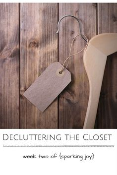 Decluttering the Closet: Week Two of {Sparking Joy}: You won't believe this difference using the KonMari Method will make to your mornings!!!