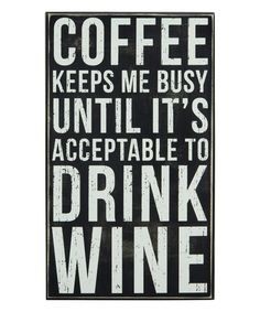 Another great find on #zulily! 'Coffee Keeps Me Busy' Box Sign #zulilyfinds