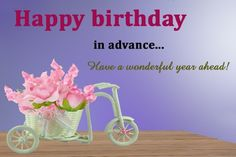 Here we have shared the best happy birthday in advance wishes. Send happy birthday quotes, messages, SMS in advance to your loved ones to surprise him/her. Advance Happy Birthday Wishes, Birthday Wishes For Lover, Boss Birthday Gift, Happy 12th Birthday, Birthday Wishes For Girlfriend, Birthday Wish For Husband, Birthday Wishes Quotes, Birthday Gifts For Kids, Funny Birthday Cards