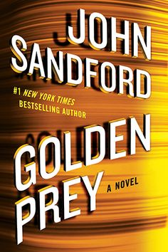 Golden Prey by John Sandford / 27th in the Lucas Davenport series, as interesting and well plotted as ever, great characters