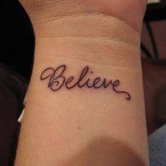Believe tattoo want this soo bad