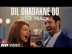 'Dil Dhadakne Do' Title Song (Video)   Singers: Priyanka Chopra, Farhan Akhtar - YouTube