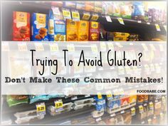 Trying To Avoid Gluten? Don't Make These Common Mistakes! The good, the bad and the ugly of gluten-free dieting.