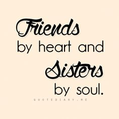 Friends Like Sisters Quotes Friends Like Sisters Quotes, Sister Friend Quotes, Besties Quotes, Best Friend Quotes, Cute Quotes, Girl Quotes, Funny Quotes, Sisters By Heart Quotes, Sister Friends