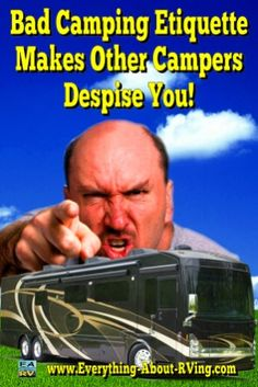 Camping Etiquette: Six Ways to Make Your Fellow Campers Despise You