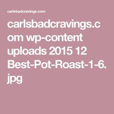 carlsbadcravings.com wp-content uploads 2015 12 Best-Pot-Roast-1-6.jpg