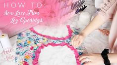 How To: Sew Lace Trim Leg Openings