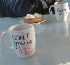 Diy mok/mugg don't grow up/  goedemorgen!