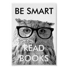 Be smart read books poster with funny owl photo Be smart read books poster with funny owl photo. Bird owl wearing nerdy glasses. Cool design to promote reading. Literacy Print Personalized gift. #Literacy #AD #KidsReadMore
