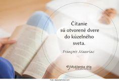 Čítanie sú otvorené dvere do kúzelného sveta. -- F. Mauriac