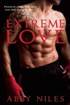 Extreme Love (Love to the Extreme #1) by Abby Niles