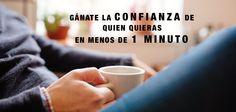 Gánate la confianza de quien quieras en menos de un minuto, en http://www.30kcoaching.com/ganate-la-confianza-de-quien-quieras-en-menos-de-un-minuto/