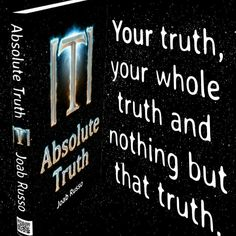Allow no one to dictate to you your own truth.