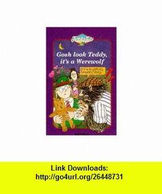Gosh Look Teddy, its a Werewolf (Jumbo Jets) (9780006751731) Bob Wilson , ISBN-10: 0006751733  , ISBN-13: 978-0006751731 ,  , tutorials , pdf , ebook , torrent , downloads , rapidshare , filesonic , hotfile , megaupload , fileserve