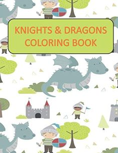 Knights & Dragons Coloring Book: Coloring Book for Kid Who Loves Dragons age 4 up Dragon Age 4, Annie Mac, Kindle App, S Star, Knights, Movies And Tv Shows, Dragons, Coloring Books, Free Apps