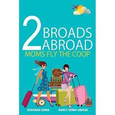 http://thereadingaddict-elf.blogspot.se/2016/02/2-broads-abroad-moms-fly-coop-by.html